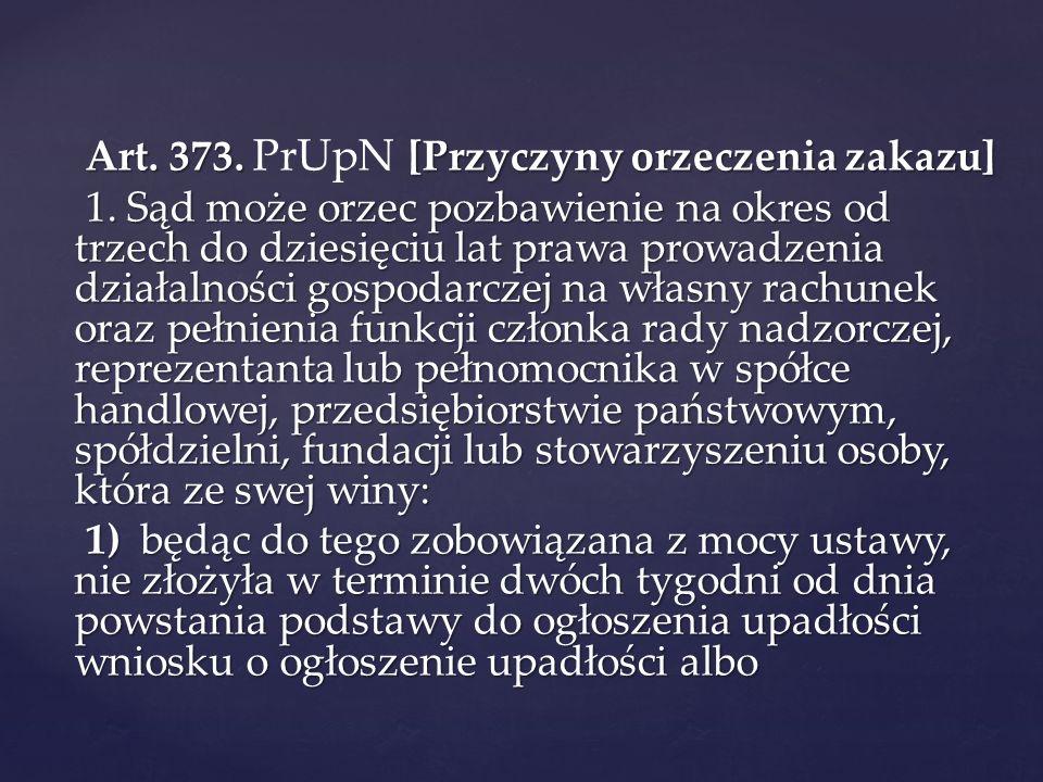 Art. 373. PrUpN [Przyczyny orzeczenia zakazu]